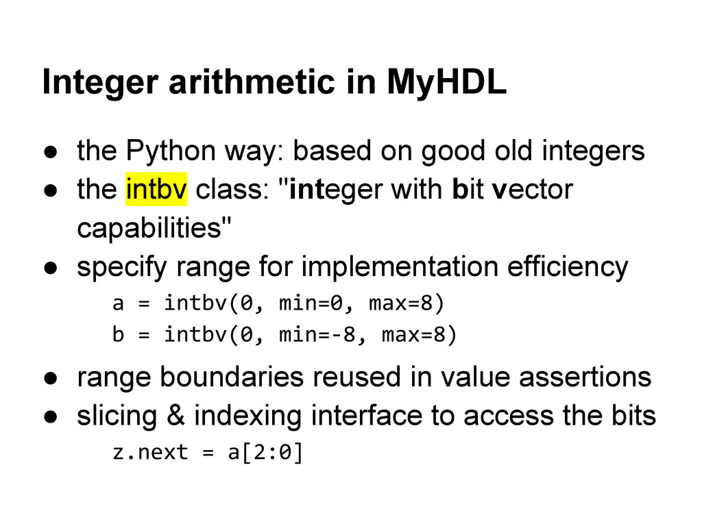 Integer arithmetic in MyHDL ● the Python way: b...