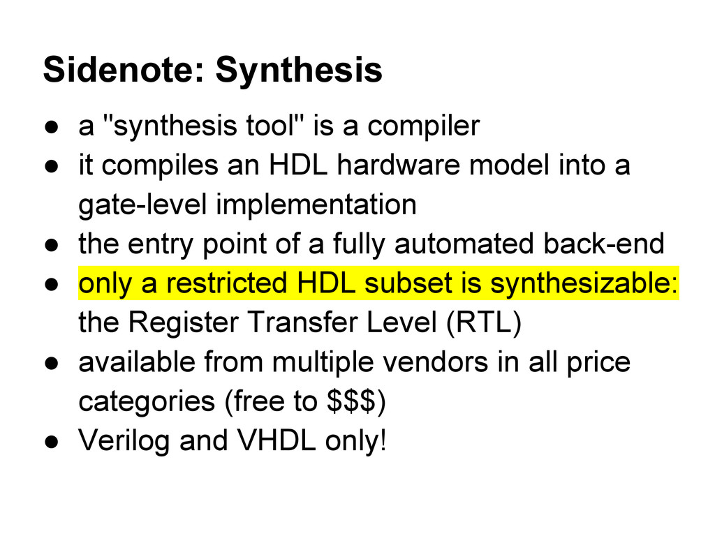"Sidenote: Synthesis ● a ""synthesis tool"" is a c..."