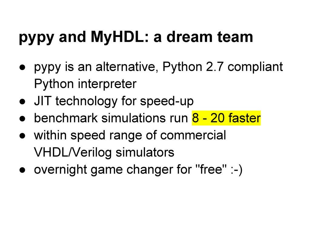pypy and MyHDL: a dream team ● pypy is an alter...