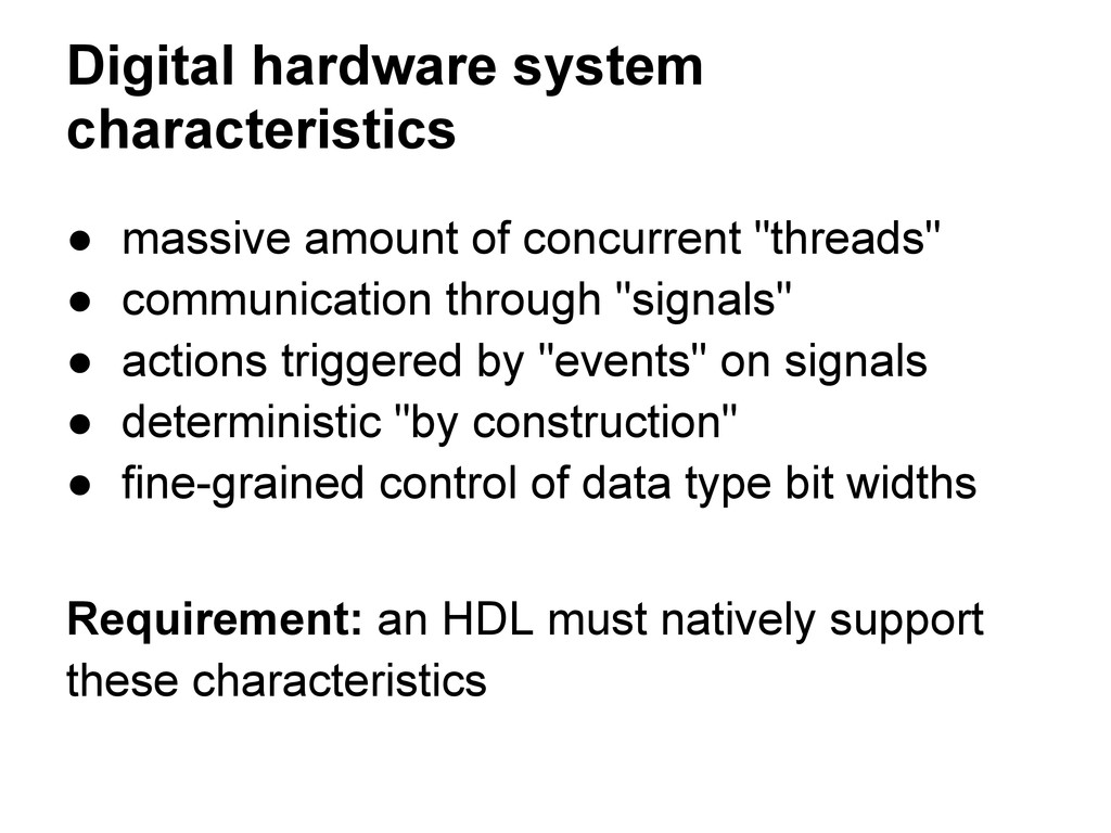 Digital hardware system characteristics ● massi...