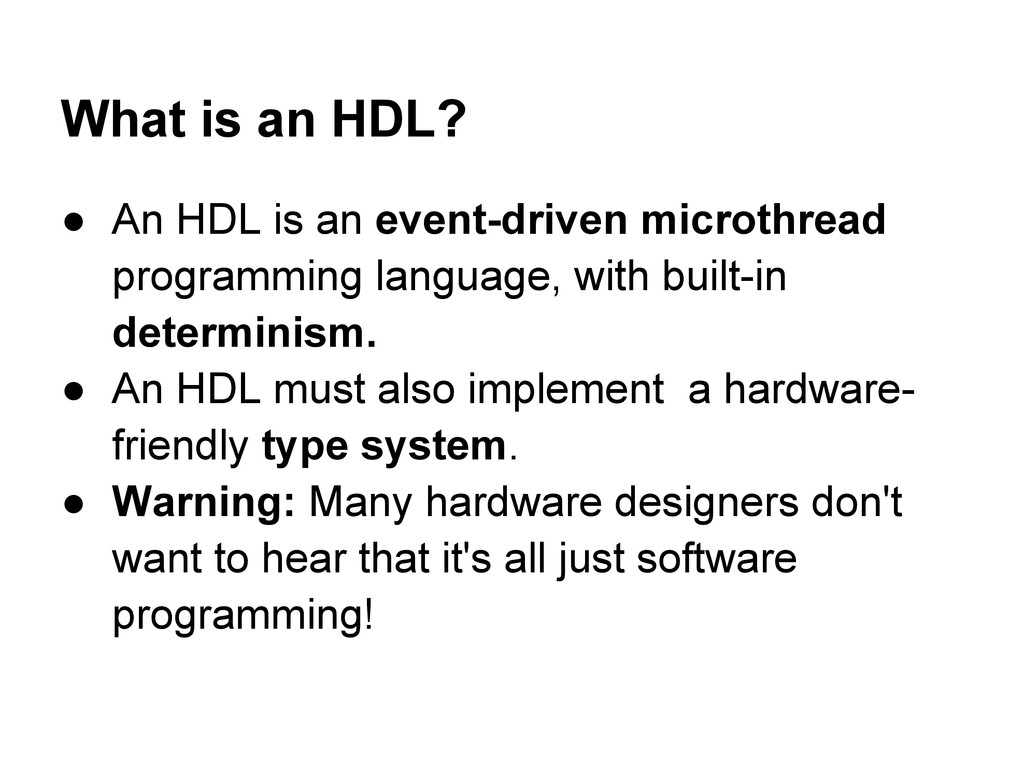 What is an HDL? ● An HDL is an event-driven mic...