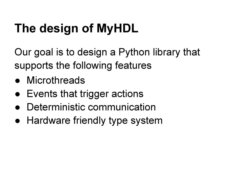 The design of MyHDL Our goal is to design a Pyt...