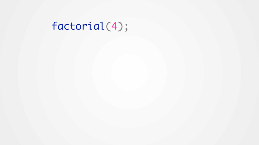 factorial(4);