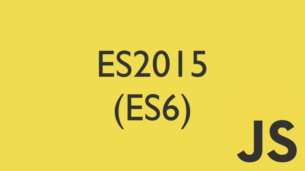 ES2015 (ES6)