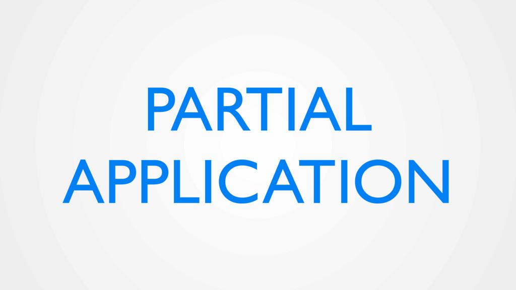 PARTIAL APPLICATION