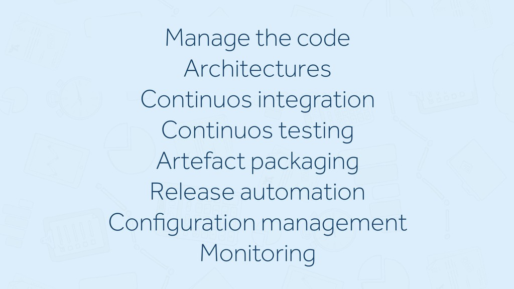 Manage the code Architectures Continuos integra...