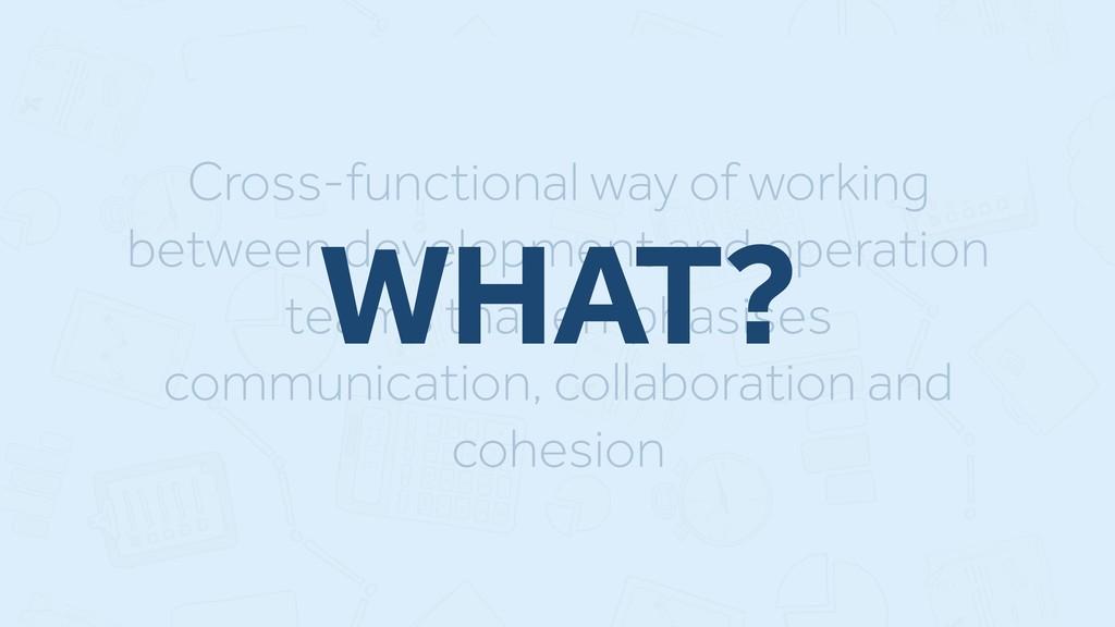 Cross-functional way of working between develop...