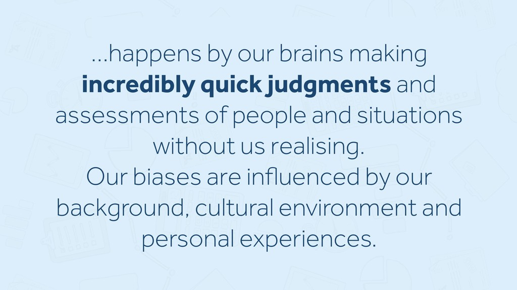 …happens by our brains making incredibly quick ...