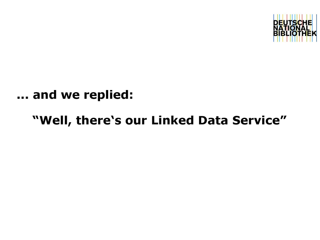 """... and we replied: """"Well, there's our Linked D..."""