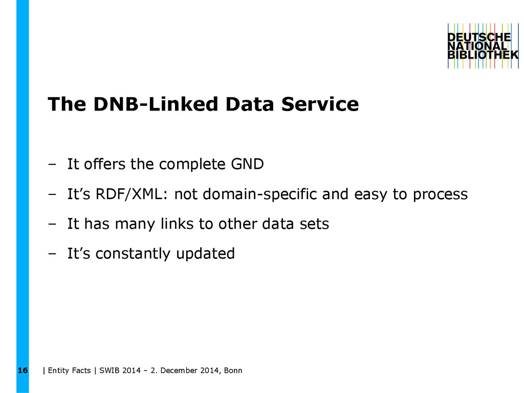 The DNB-Linked Data Service – It offers the com...