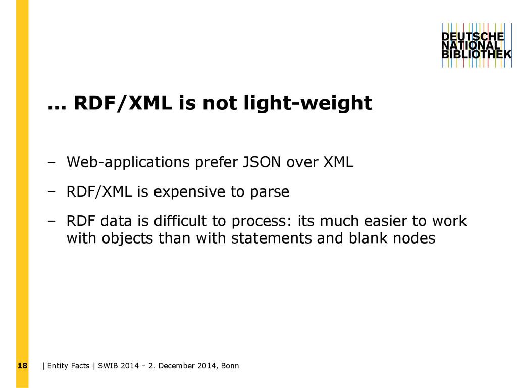 ... RDF/XML is not light-weight – Web-applicati...