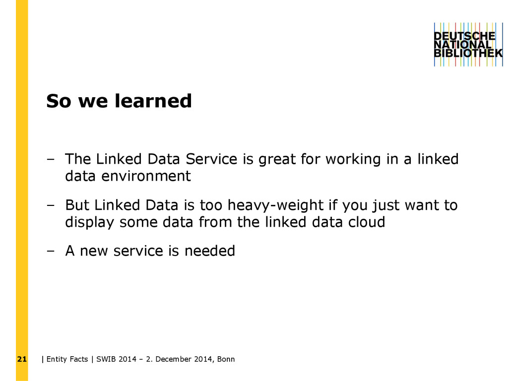 So we learned – The Linked Data Service is grea...