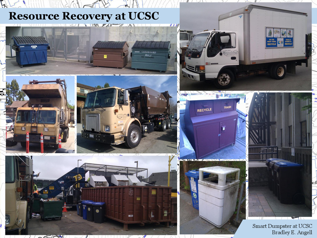 Resource Recovery at UCSC Smart Dumpster at UCS...