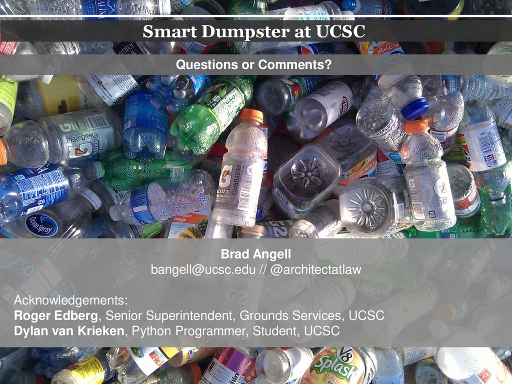 Smart Dumpster at UCSC Questions or Comments? B...