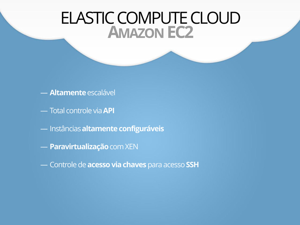 ELASTIC COMPUTE CLOUD AMAZON EC2 — Altamente es...