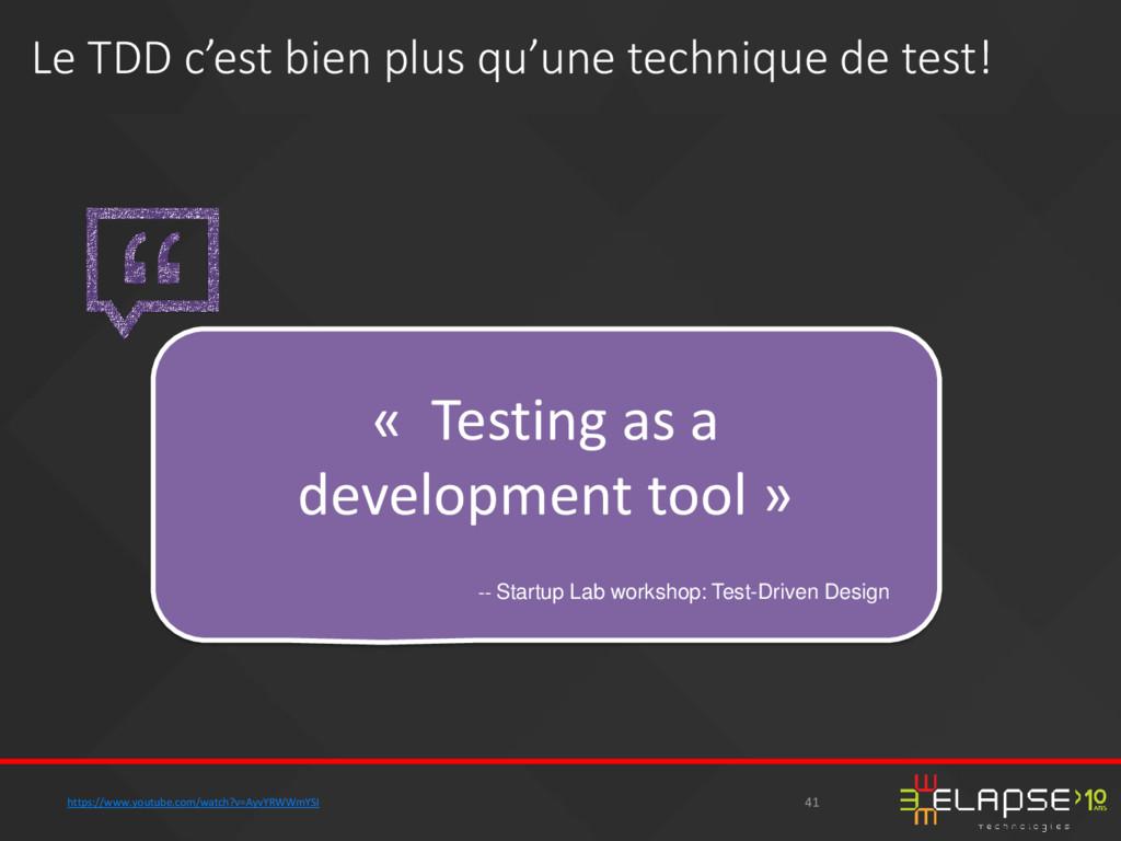 « Testing as a development tool » -- Startup La...