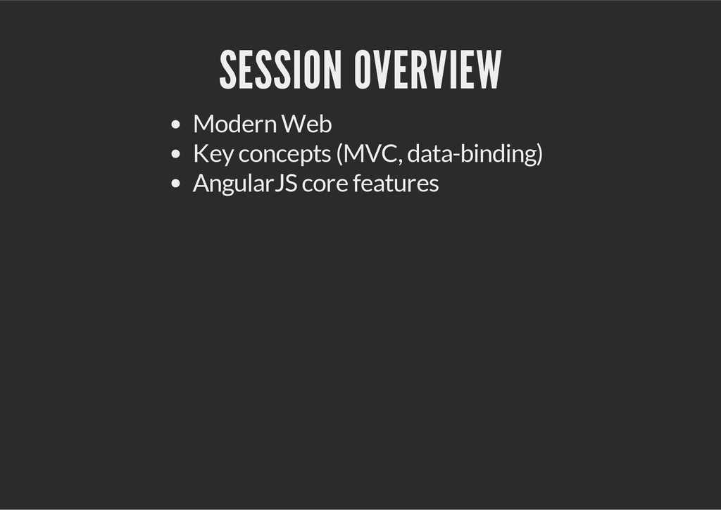 SESSION OVERVIEW Modern Web Key concepts (MVC, ...