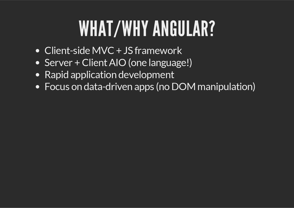 WHAT/WHY ANGULAR? Client-side MVC + JS framewor...
