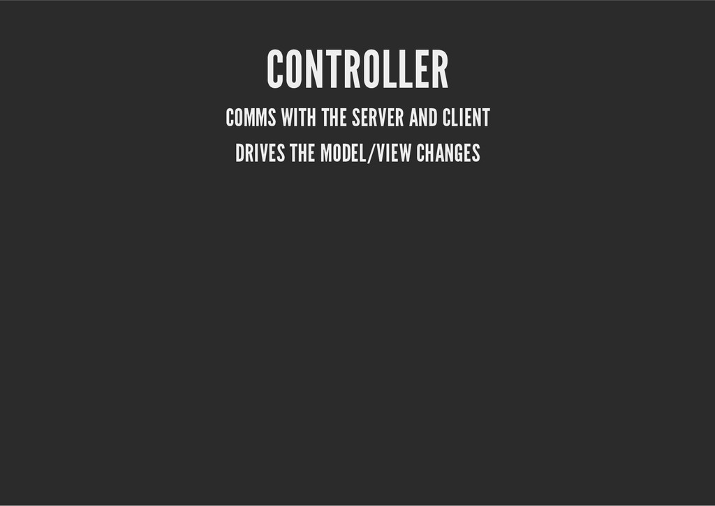 CONTROLLER COMMS WITH THE SERVER AND CLIENT DRI...
