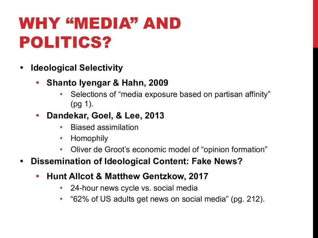 """WHY """"MEDIA"""" AND POLITICS? • Ideological Selecti..."""