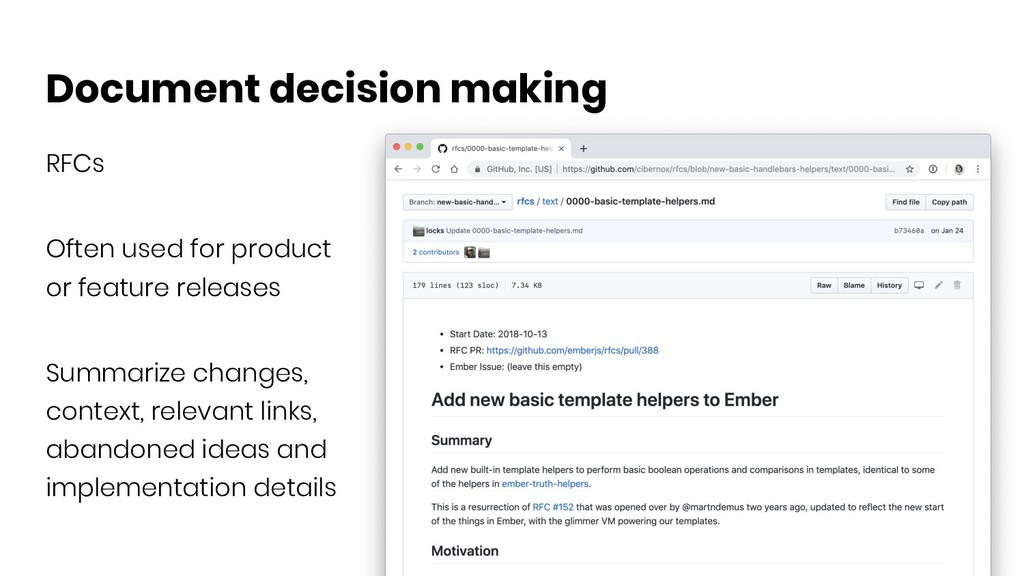 Document decision making RFCs Often used for pr...