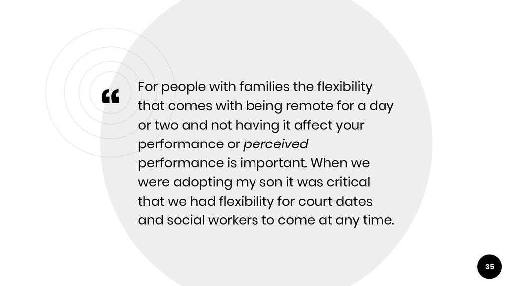 """"""" For people with families the flexibility that..."""