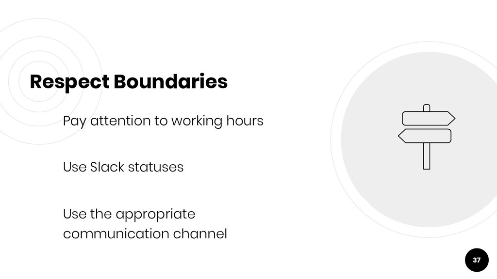 Respect Boundaries Pay attention to working hou...