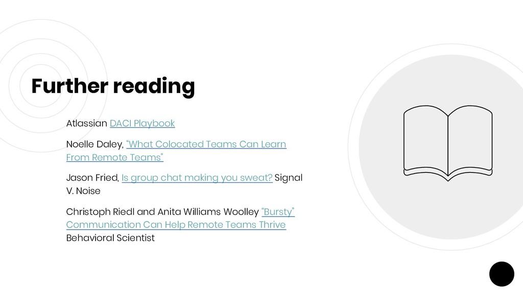 Further reading Atlassian DACI Playbook Noelle ...