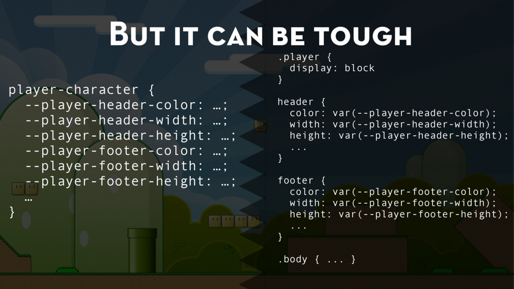 But it can be tough .player { display: block } ...