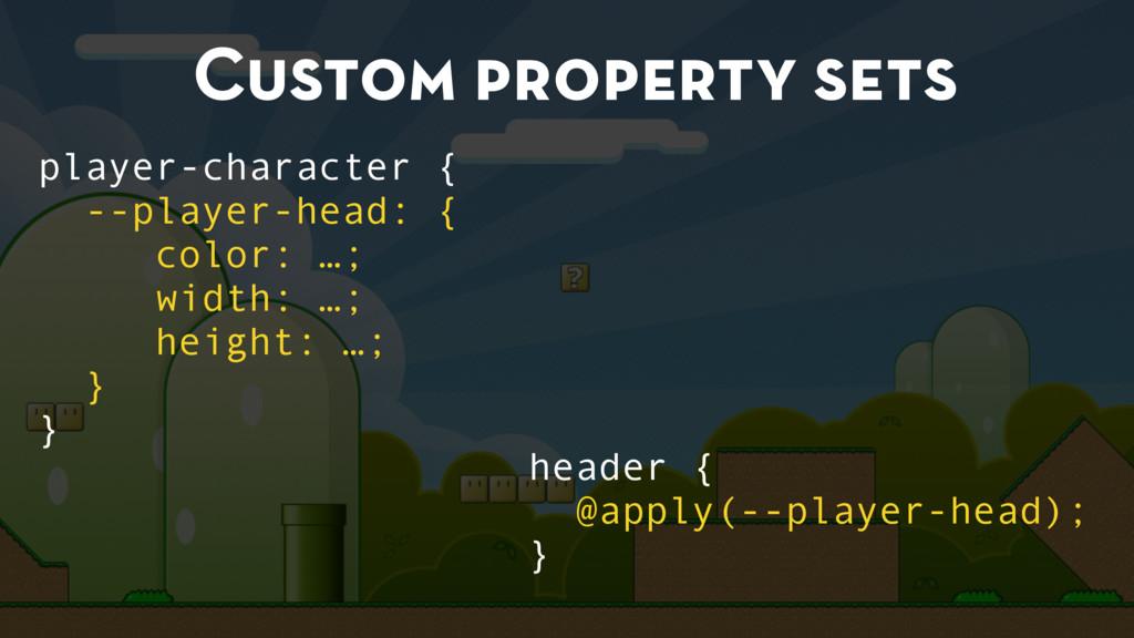 Custom property sets player-character { --playe...
