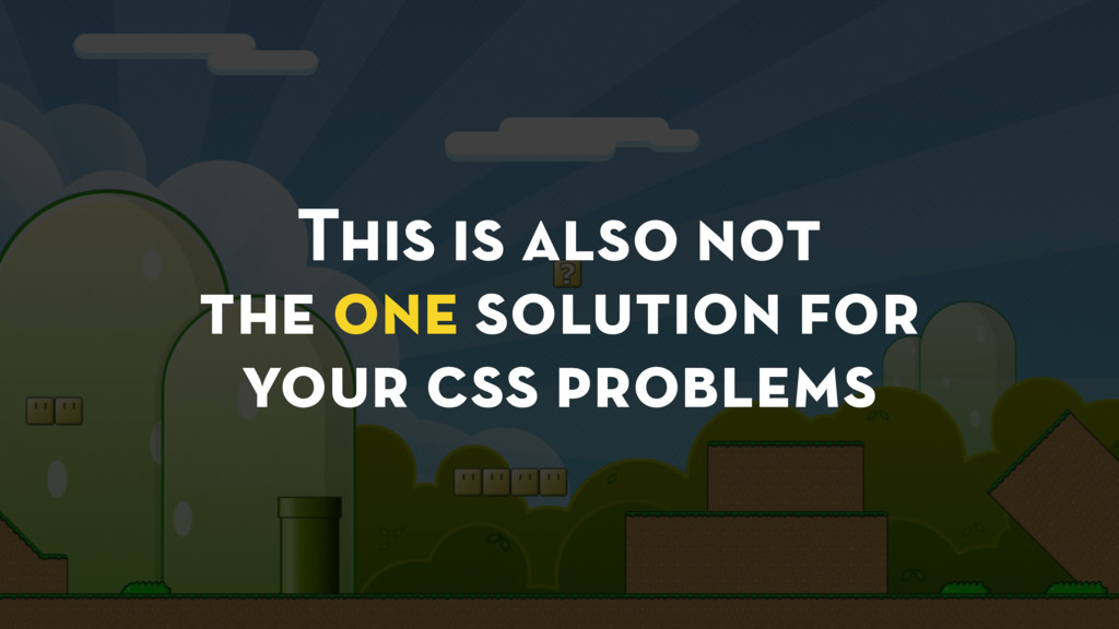 This is also not the one solution for your css ...