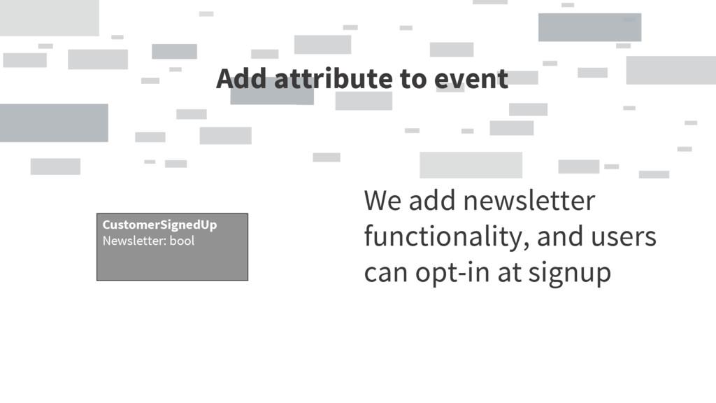 Add attribute to event CustomerSignedUp Newslet...
