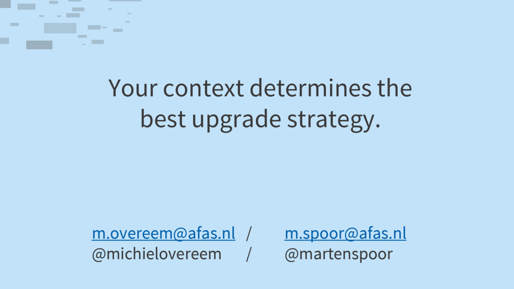 Your context determines the best upgrade strate...