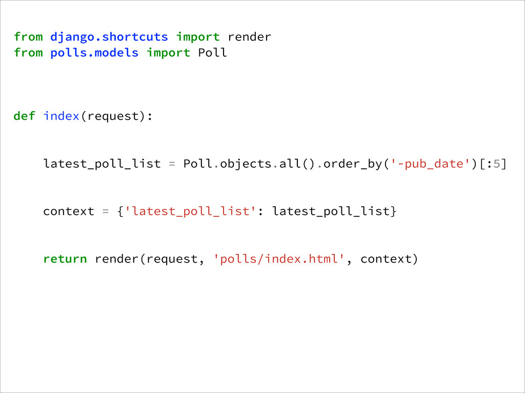 from django.shortcuts import render from polls....