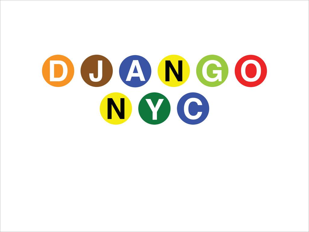 D J A N G O N Y C djangonyc.org