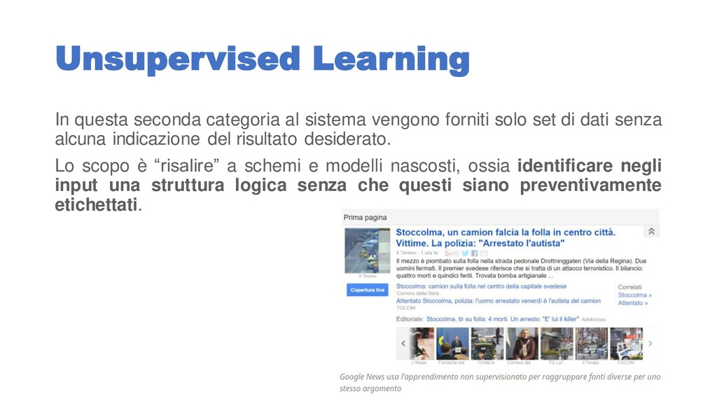 Unsupervised Learning In questa seconda categor...