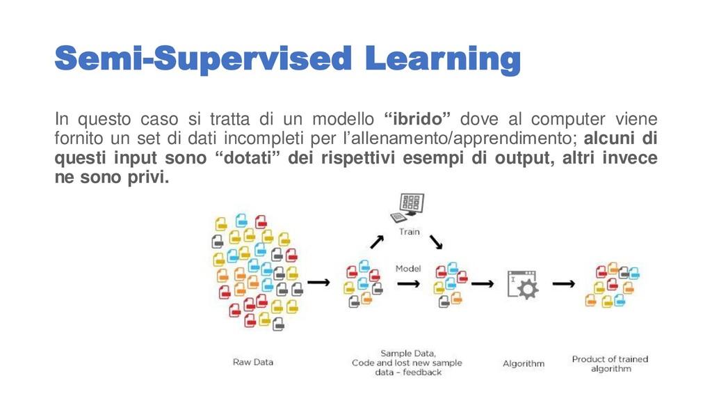 Semi-Supervised Learning In questo caso si trat...