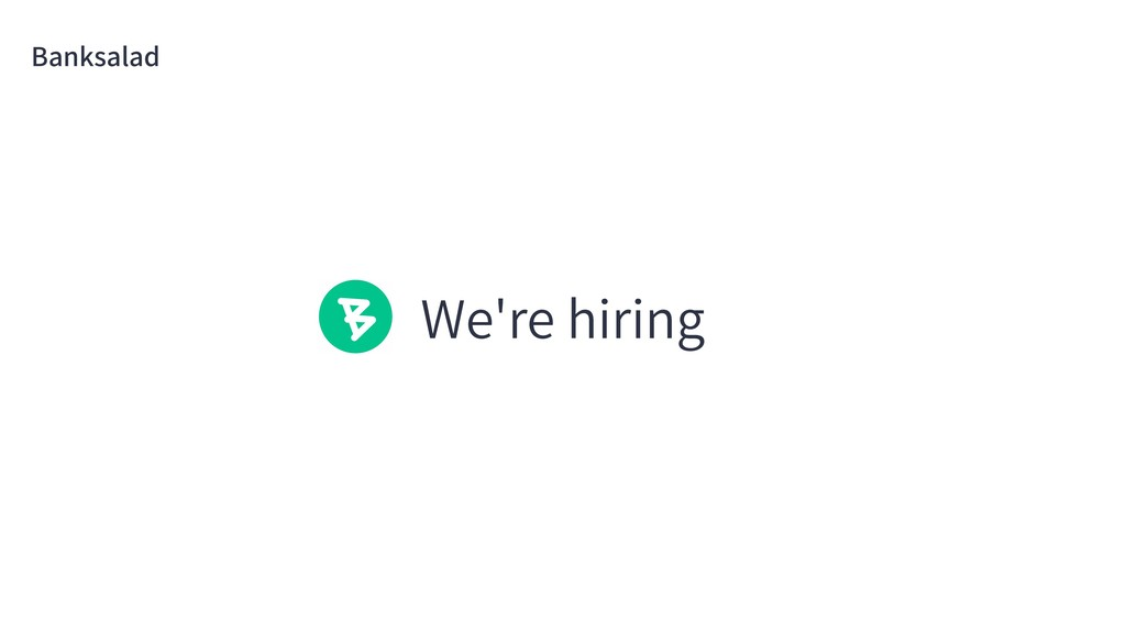 We're hiring Banksalad