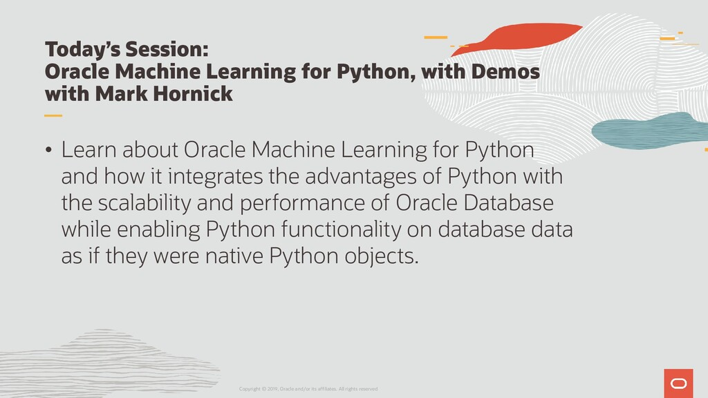 Today's Session: Oracle Machine Learning for Py...