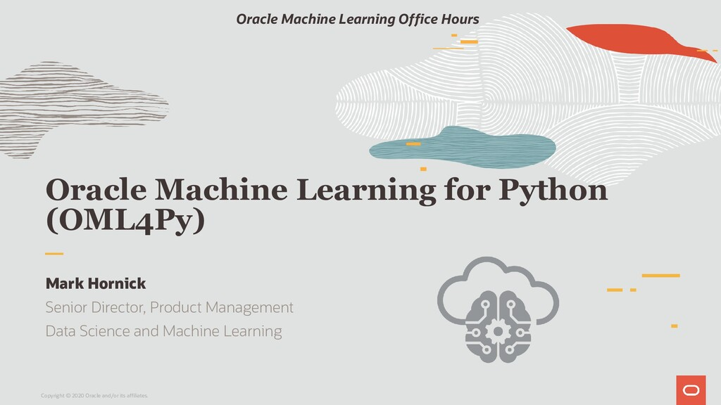 Oracle Machine Learning for Python (OML4Py) Mar...