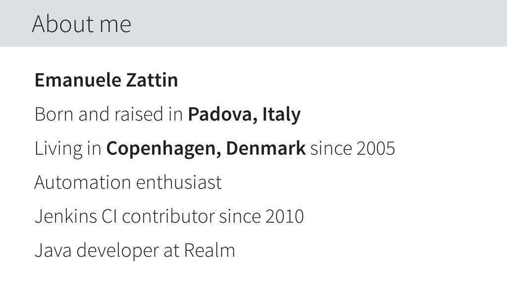 Emanuele Zattin Born and raised in Padova, Ital...