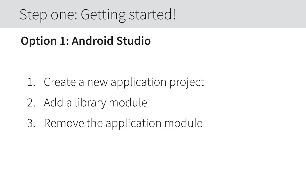 Option 1: Android Studio 1. Create a new applic...