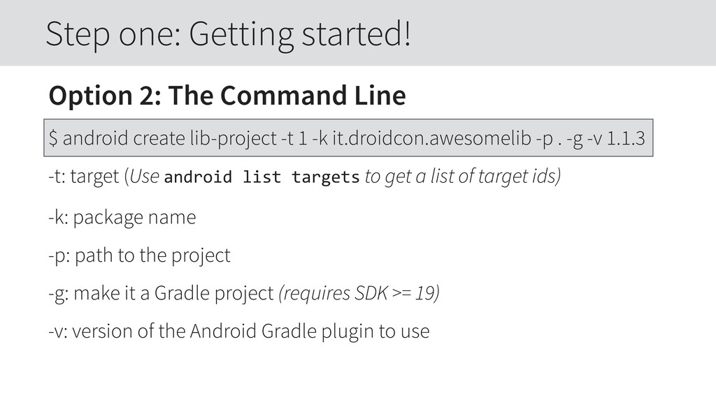 Option 2: The Command Line $ android create lib...