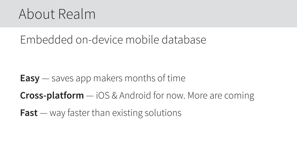 Embedded on-device mobile database Easy — saves...