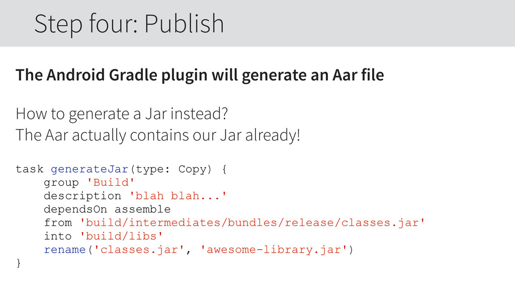 The Android Gradle plugin will generate an Aar ...