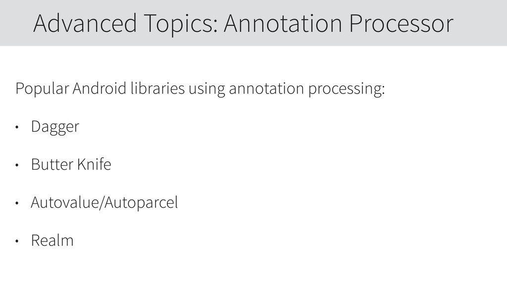 Popular Android libraries using annotation proc...