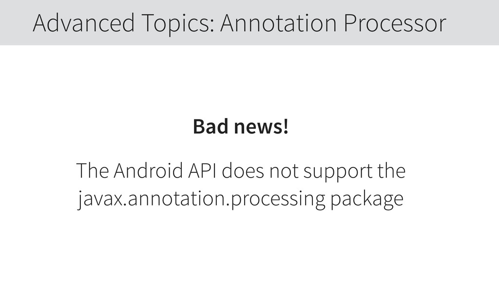 Bad news! The Android API does not support the ...
