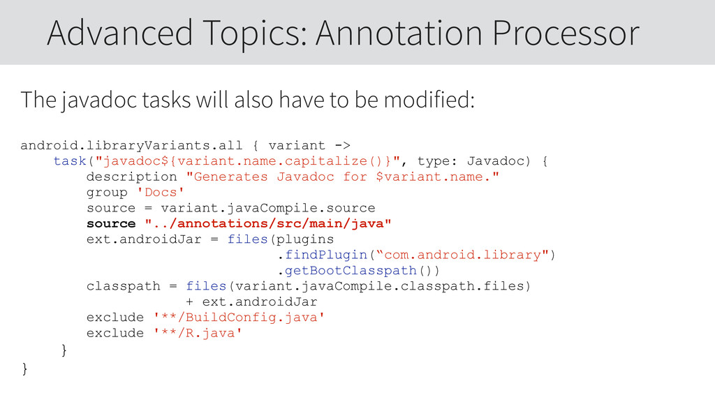 The javadoc tasks will also have to be modified...