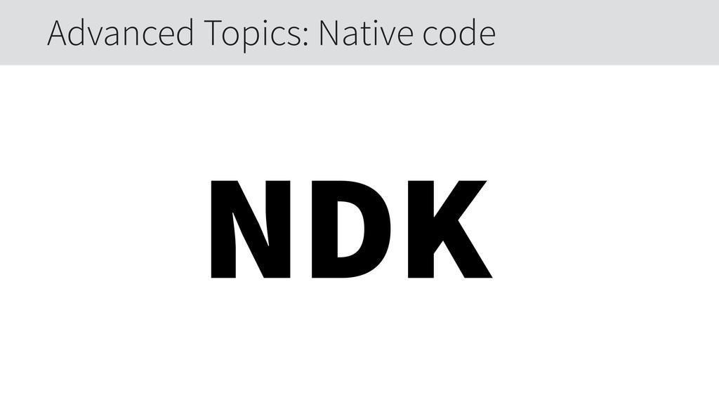 NDK Advanced Topics: Native code