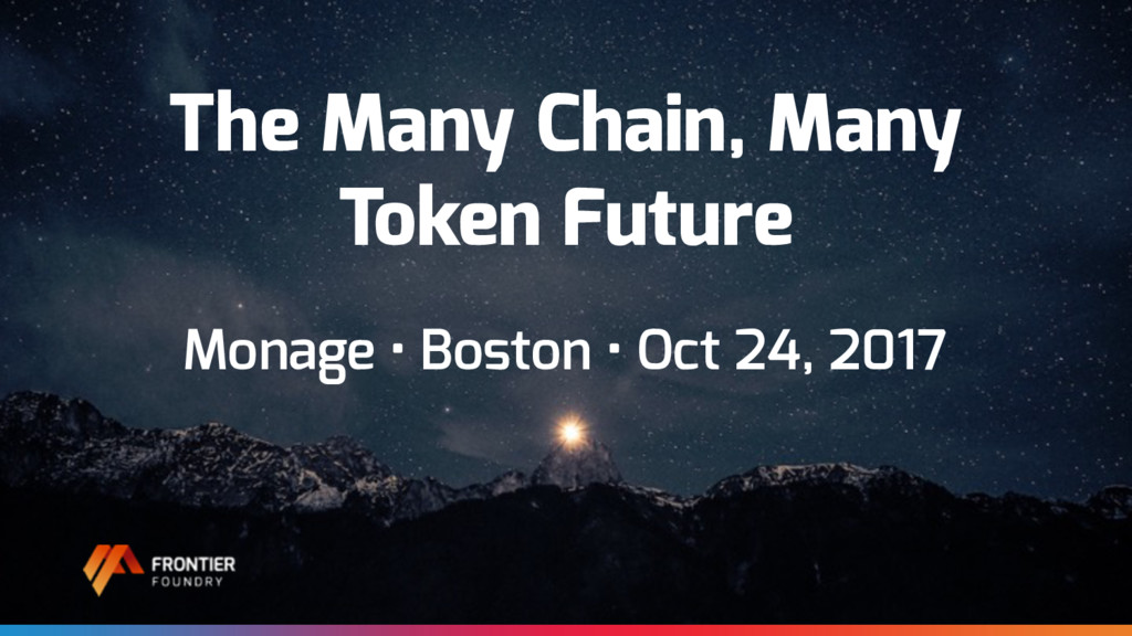 The Many Chain, Many Token Future Monage • Bost...